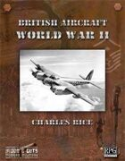Blood and Guts 2: British Aircraft of WWII