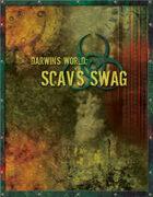 Darwin's World: Scav's Swag