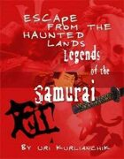 Legends of the Samurai: The Escape from the Haunted Lands