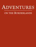 Adventures on the Borderlands (5e) [BUNDLE]