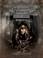1 Session Dungeons #11 - Candle Cove Caves