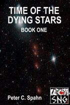 P002: Time Of The Dying Stars: Book One (PRINT)