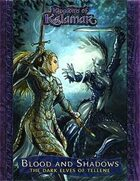 Blood and Shadows: The Dark Elves of Tellene