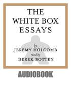 The White Box Essays Audiobook