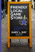 Friendly Local Game Store: A Five-Year Path to a Middle-Class Income