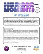 Heroic Moments 2: The Informant
