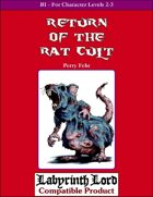 B1 - Return of the Rat Cult (Labyrinth Lord)