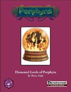 Elementals Lords of Porphyra [PFRPG]