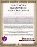 Forgotten Encounters: Underground [PFRPG]