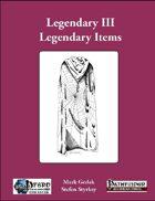 Legendary III: Legendary Items