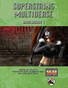 Superstring Multiverse Worldbook 1