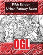 Fifth Edition Urban Fantasy Races