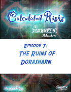 Calculated Risks Episode 7 - The Ruins of Dorasharn