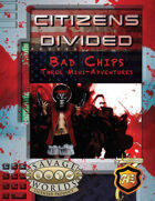 Bad Chips: Citizens Divided