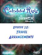 Calculated Risks Episode 10 - Travel Arrangements