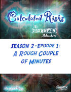 Calculated Risks Episode S2E1: A Rough Couple of Minutes