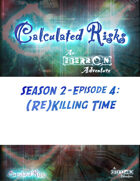Calculated Risks Episode S2E4: (Re)Killing Time