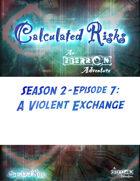 Calculated Risks Episode S2E7: A Violent Exchange