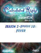 Calculated Risks Episode S2E10: Fever