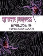 Extreme Drowess Episode 19- Homeward Bound