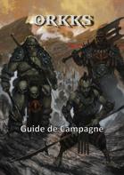 ORKKS - Guide de Campagne