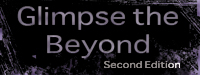 Glimpse the Beyond Second Edition