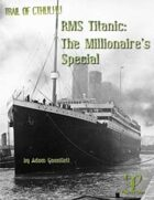 RMS Titanic: The Millionaire's Special