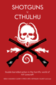 Shotguns v. Cthulhu