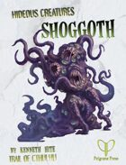 Hideous Creatures: Shoggoth