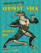 Hideous Creatures: Serpent Folk