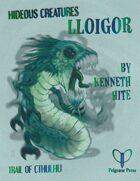 Hideous Creatures: Lloigor