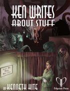 Ken Writes About Stuff: Vol. 3