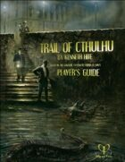 Trail of Cthulhu Player's Guide