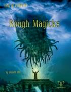 Trail of Cthulhu: Rough Magicks