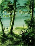Trail of Cthulhu: Castle Bravo