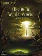 Cthulhu Apocalypse: The Dead White World