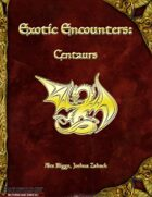 Exotic Encounters: Centaurs
