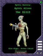 Mythic Mastery - Mythic Aliens - The Xilit