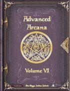 Advanced Arcana Volume VI