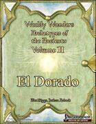 Weekly Wonders - Archetypes of the Ancients Volume II - El Dorado