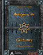 Weekly Wonders - Archetypes of Sin Volume II - Gluttony
