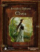 Ancestral Options - Elves