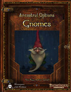 Ancestral Options - Gnomes