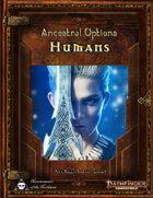 Ancestral Options - Humans