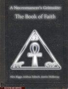 A Necromancer's Grimoire: The Book of Faith