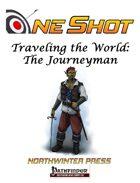 One Shot - Traveling the World: The Journeyman