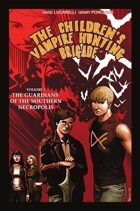 The Children\'s Vampire Hunting Brigade Vol. 1: Guardians of the Southern Necropolis