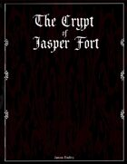The Crypt of Jasper Fort