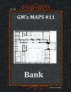 GM's Maps #11: Bank