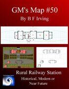 GM's Maps #50: Rural Railway station
